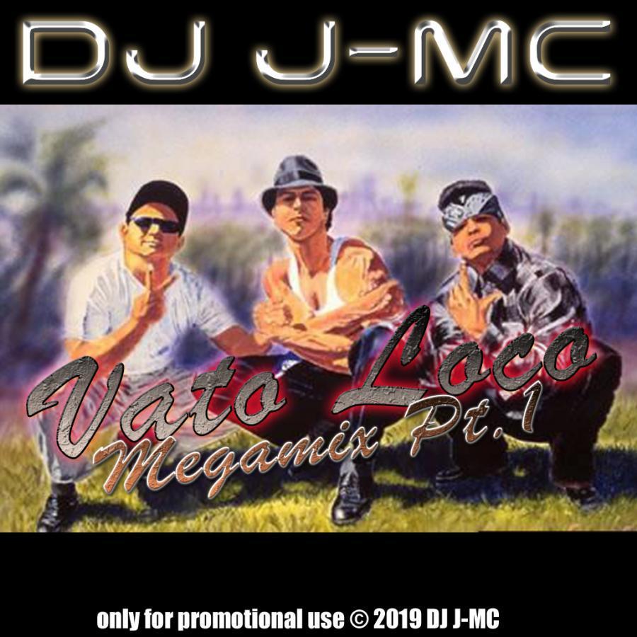 DJ J-MC-vato loco mix pt.1 (dj-jmc megamix)