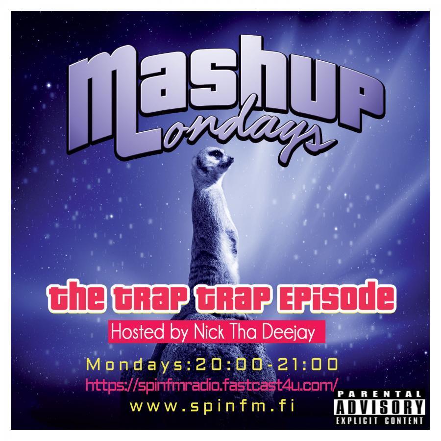 Mashup MondaysTrap Trap Edition