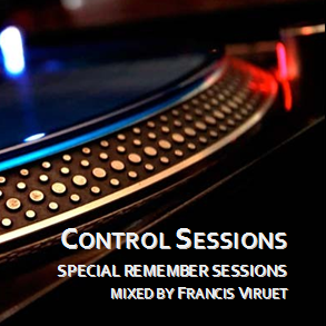 Control Sessions 153 Dj Set by Francis Viruet