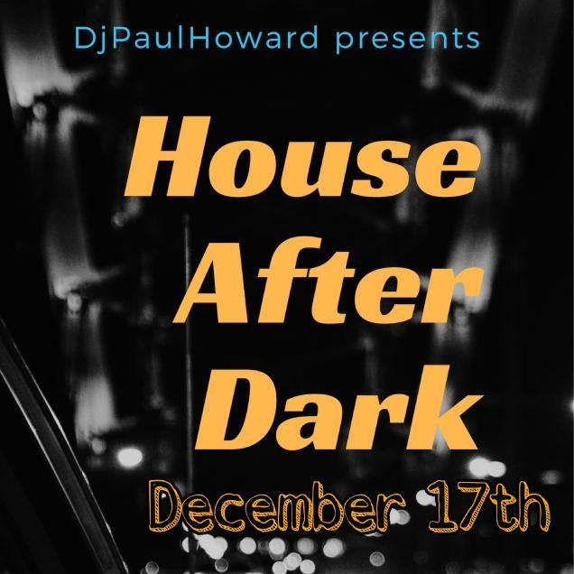 HOUSE AFTER DARK 12172018
