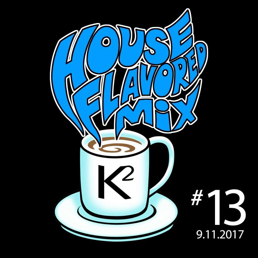 House Flavored Mix #13 - 9.11.2017