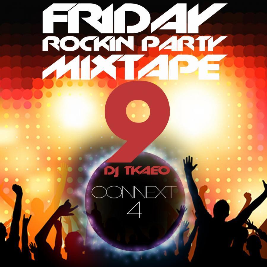 FRIDAY ROCKIN' PARTY MIXTAPE #9