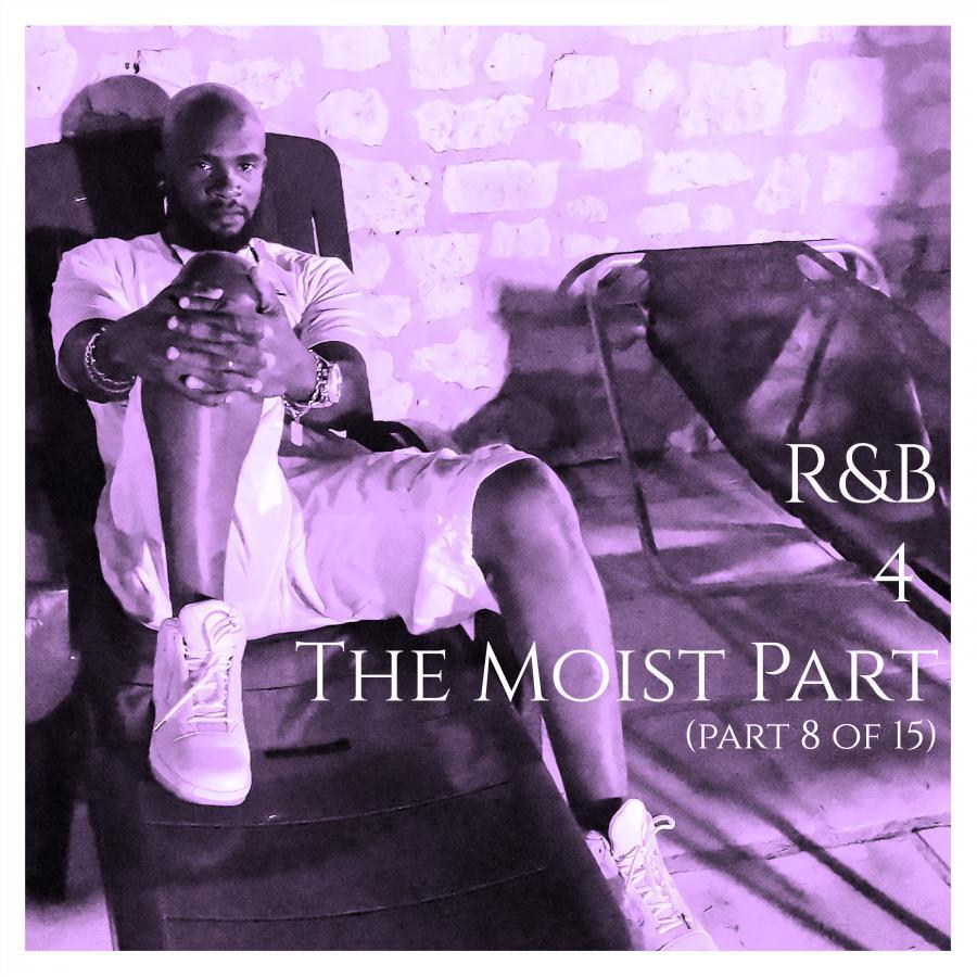 R&B 4 The Moist 8