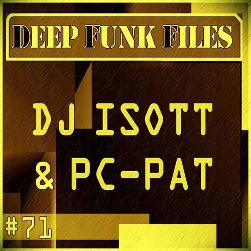 Deep Funk Files Guest Mix by  DJ I.S.O.T.T.