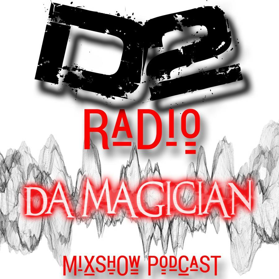 Special Guest DJ DA MAGICIAN on D2 Radio_Nov17