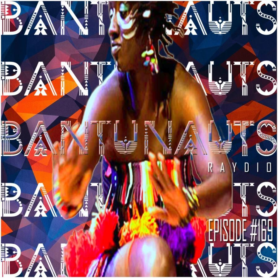 BantuNauts Raydio African Flight Music Mix 4/14/2018
