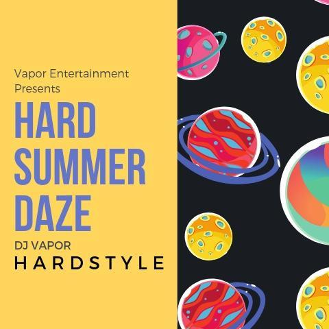 Hard Summer Daze (DJ Vapor) [Part 1]