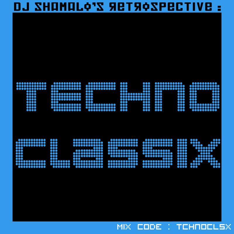 Shamalo's Retrospective : Techno Classix