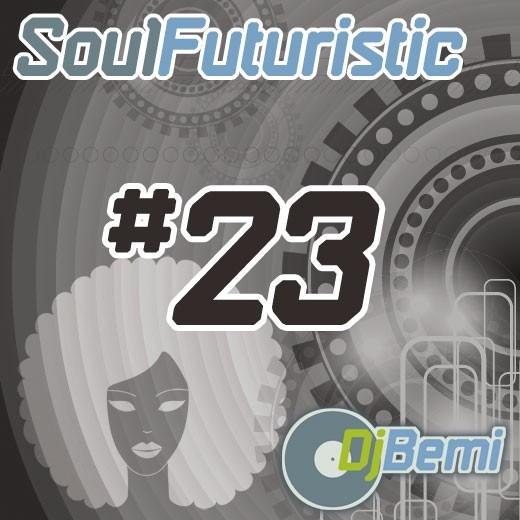 Soul Futuristic Mix 23