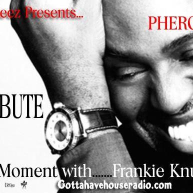 DJ Ceez Presents...Pheromone...Tribute: Frankie Knuckles