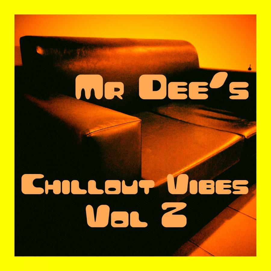 Mr Dee's Chillout Vibes Vol 2