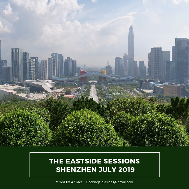 The Eastside Sessions - Shenzhen July 2019