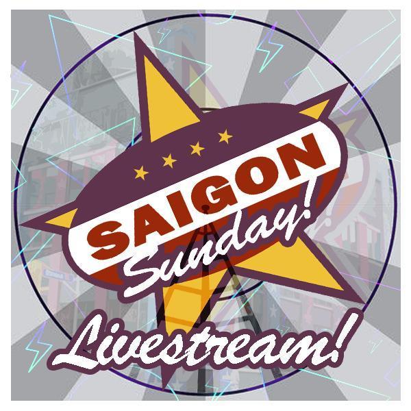 SAIGON SUNDAYS! // Live-To-There :: Sun.May.03.020 :: pt.1