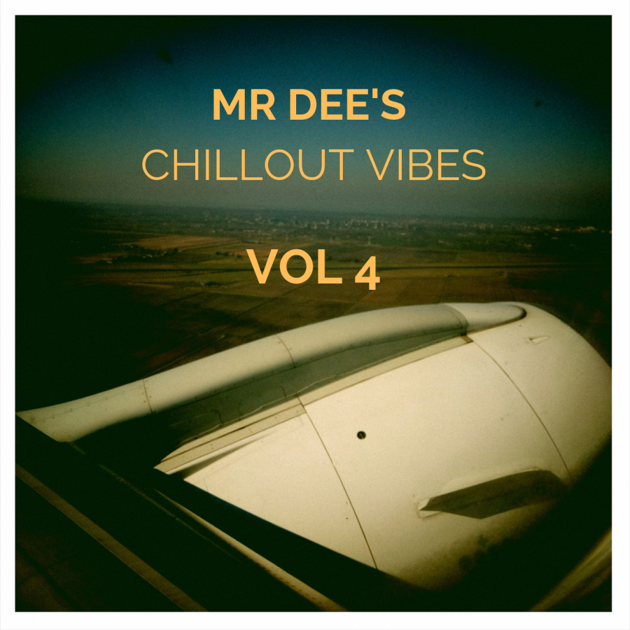 Mr. Dee's chillout vibes Vol. 4