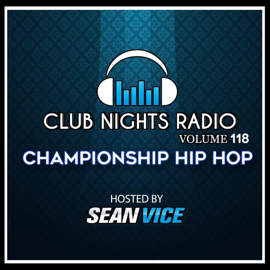 Club Nights Radio vol 118 Championship Hip Hop