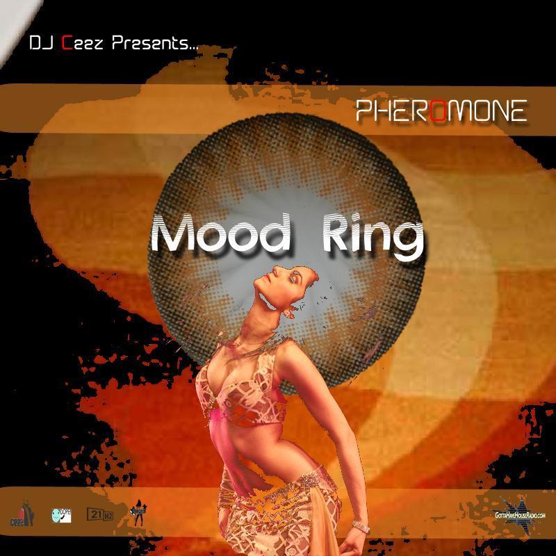 DJ Ceez Presents...Pheromone...Mood Ring