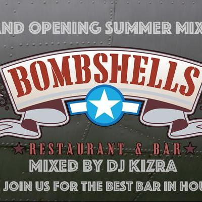 Bombshells Grand Opening Summer Mix 2017
