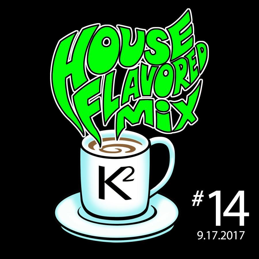 House Flavored Mix #14 - 9.17.2017