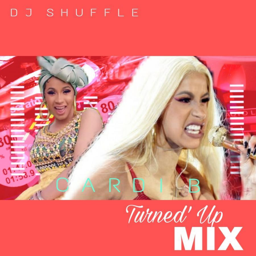 Cardi B - Turned Up Mix