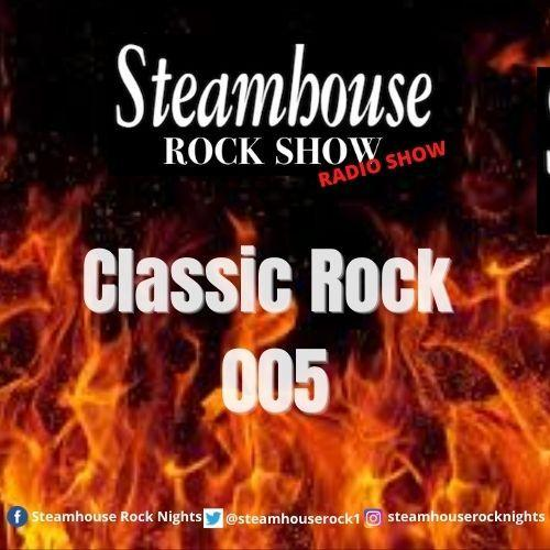 Steamhouse Rock Show - The Classic Rock Series 005
