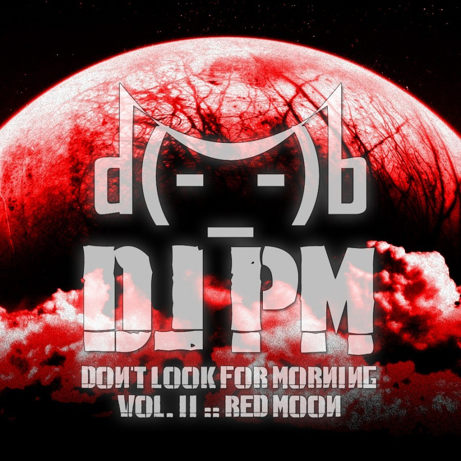 DJ PM Presents: Don't Look For Morning, Vol. 2 (Red Moon)