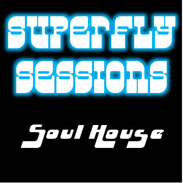 Superfly Sessions : Soul House