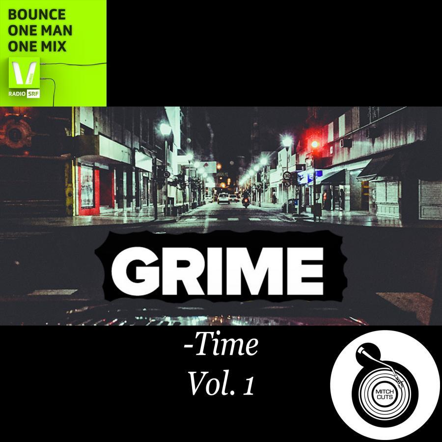 2015.10.08 - ITS GRIME TIME VOL. 01 - Mitch Cuts - SRF VIRUS - Bounce - ONE MAN ONE MIX